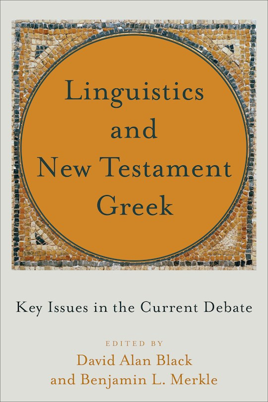 Linguistics And New Testament Greek by Black/Merkle | SHOPtheWORD
