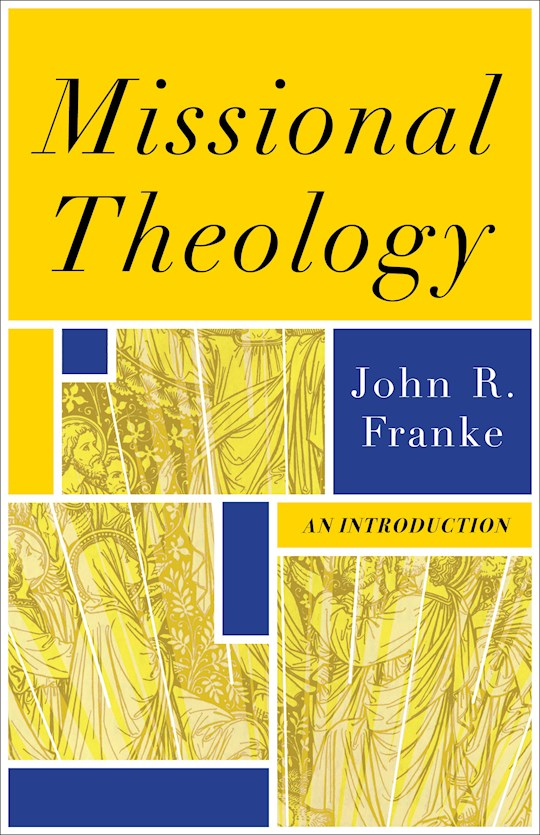 Missional Theology: An Introduction by John R Franke | SHOPtheWORD