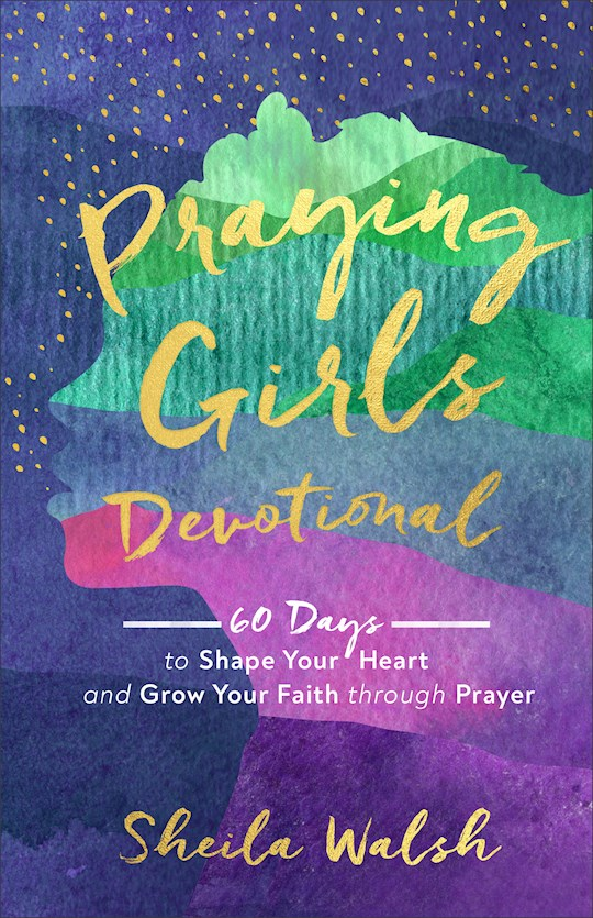 Praying Girls Devotional by Sheila Walsh | SHOPtheWORD