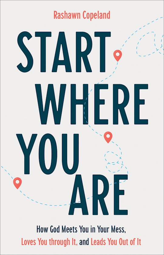 Start Where You Are by Rashawn Copeland | SHOPtheWORD