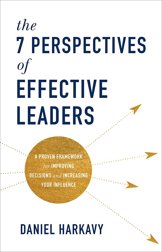 The 7 Perspectives Of Effective Leaders by Daniel S Harkavy | SHOPtheWORD