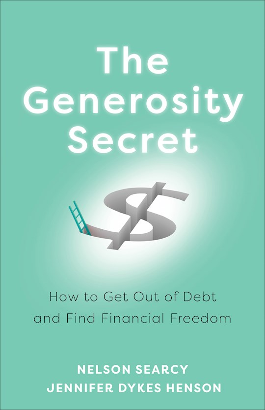 The Generosity Secret by Searcy/Henson | SHOPtheWORD