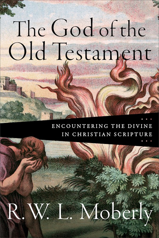 The God Of The Old Testament by R W Moberly | SHOPtheWORD