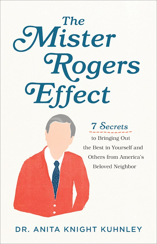 The Mister Rogers Effect (Sep) by Anita Knight-Kuhnley | SHOPtheWORD