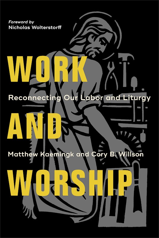 Work And Worship (Nov) by Kaemingk/Willson | SHOPtheWORD