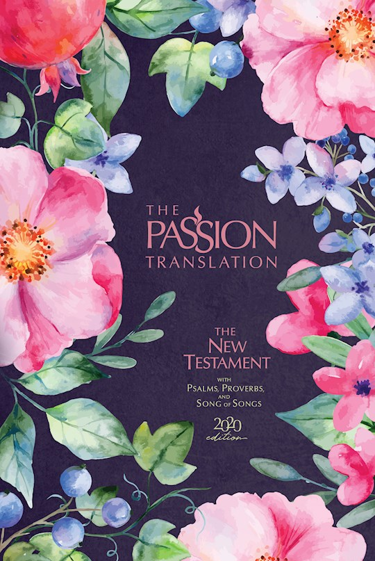 The Passion Translation New Testament w/Psalms, Proverbs & Song Of Songs (2020 Edition)-Berry Blossom Hardcover  | SHOPtheWORD