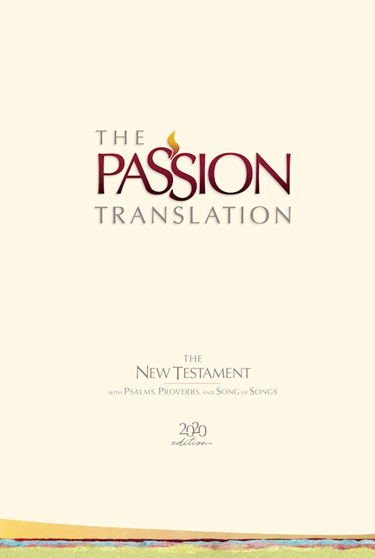 The Passion Translation New Testament w/Psalms, Proverbs & Song Of Songs (2020 Edition)-Ivory Hardcover | SHOPtheWORD