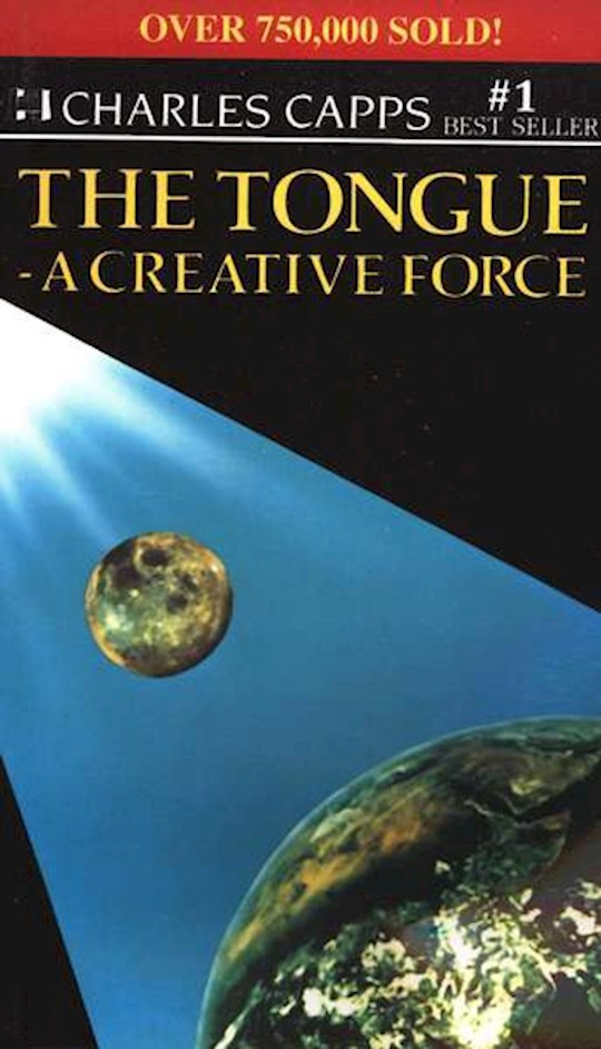 Tongue A Creative Force by Charles Capps | SHOPtheWORD