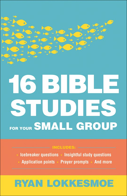 16 Bible Studies For Your Small Group by Ryan Lokkesmoe | SHOPtheWORD