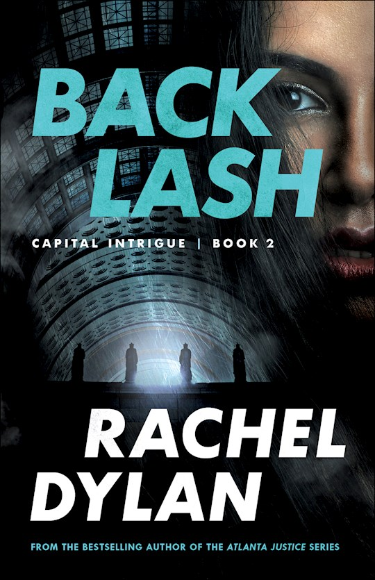 Backlash (Capital Intrigue #2) by Rachel Dylan | SHOPtheWORD