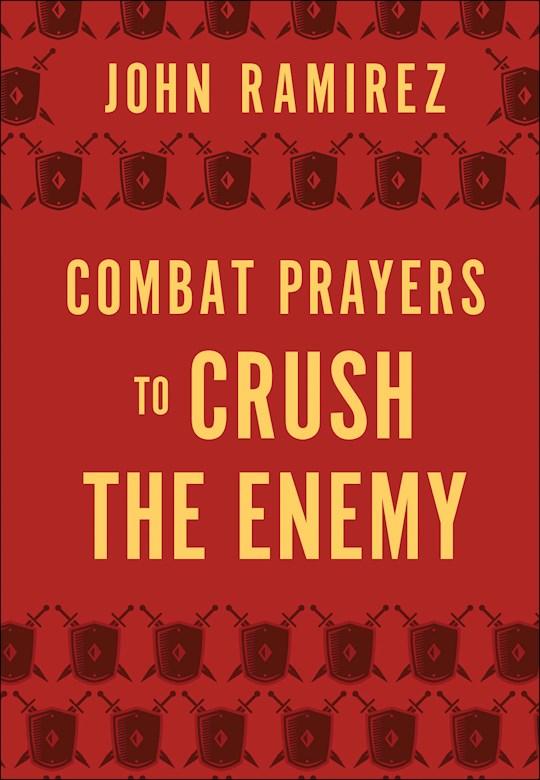 Combat Prayers To Crush The Enemy-Imitation Leather (Dec) by John Ramirez | SHOPtheWORD