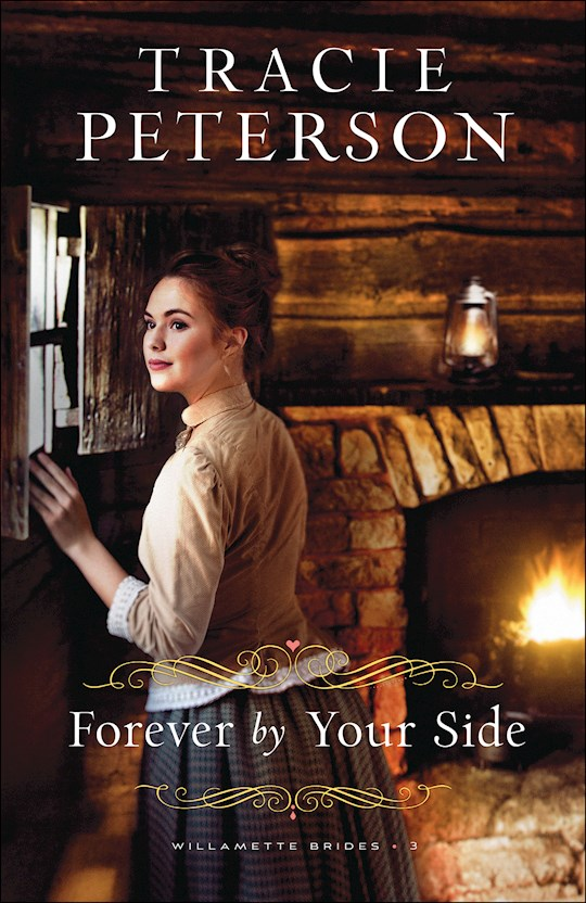 Forever By Your Side (Willamette Brides #3)-Hardcover by Tracie Peterson | SHOPtheWORD