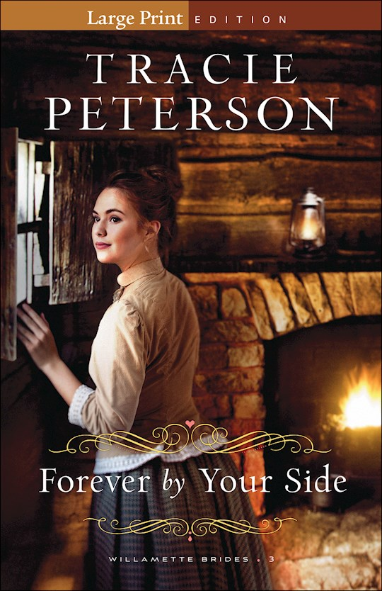 Forever By Your Side Large Print (Willamette Brides #3) by Tracie Peterson | SHOPtheWORD