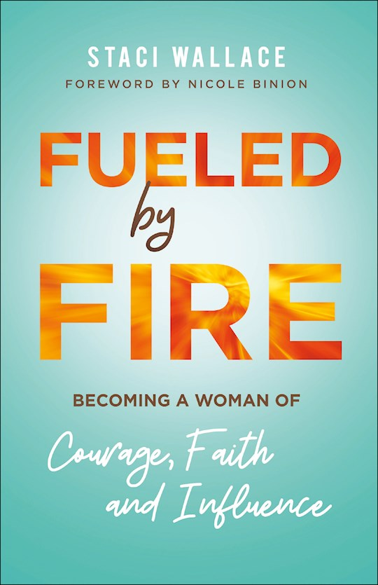 Fueled By Fire (Nov) by Staci Wallace | SHOPtheWORD