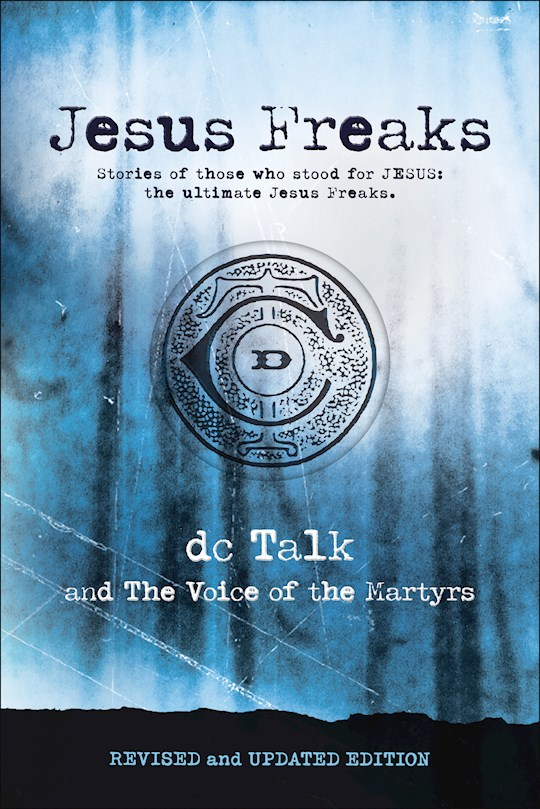 Jesus Freaks: Martyrs (Revised And Updated Edition) (Nov) by Talk DC | SHOPtheWORD