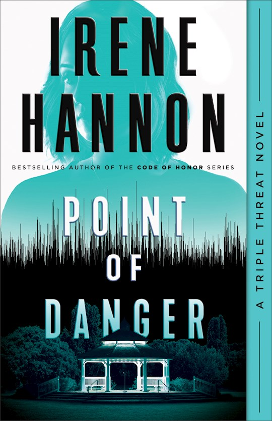 Point Of Danger (A Triple Threat Novel #1)-Hardcover by Irene Hannon | SHOPtheWORD
