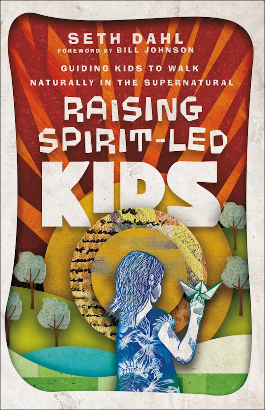 Raising Spirit-Led Kids by Seth Dahl | SHOPtheWORD