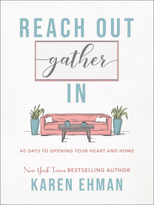 Reach Out. Gather In. by Karen Ehman | SHOPtheWORD