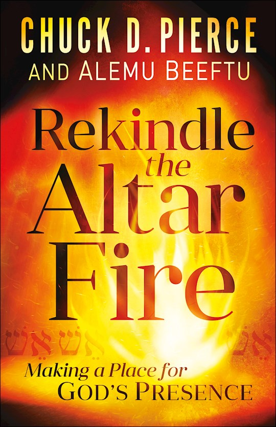 Rekindle The Altar Fire (Dec) by Chuck D Pierce | SHOPtheWORD