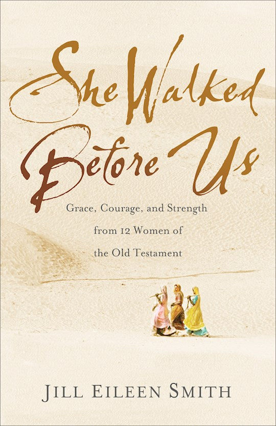 She Walked Before Us (Sep) by Jill Eileen Smith | SHOPtheWORD