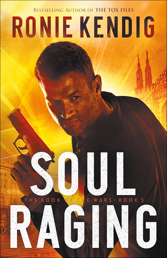 Soul Raging (The Book Of The Wars #3) (Nov) by Ronie Kendig | SHOPtheWORD