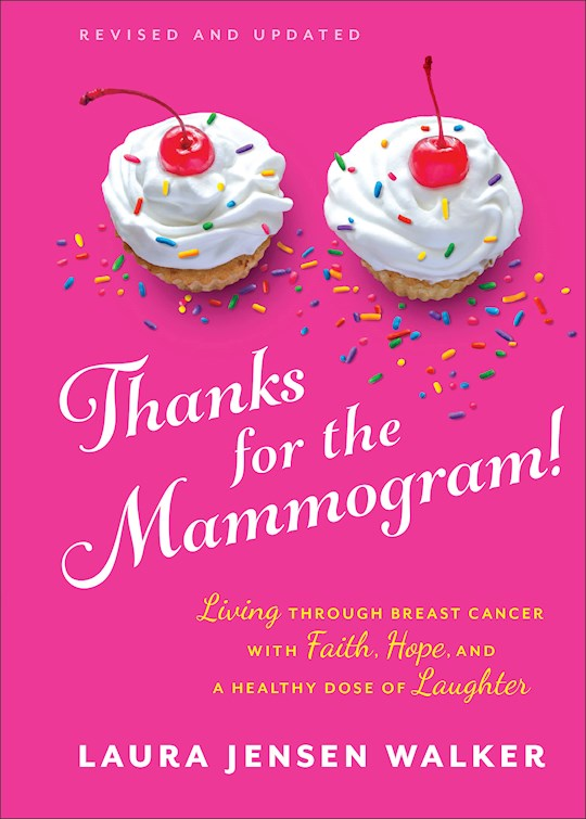 Thanks For The Mammogram! (Revised And Updated Edition) (Sep) by Laura J Walker | SHOPtheWORD