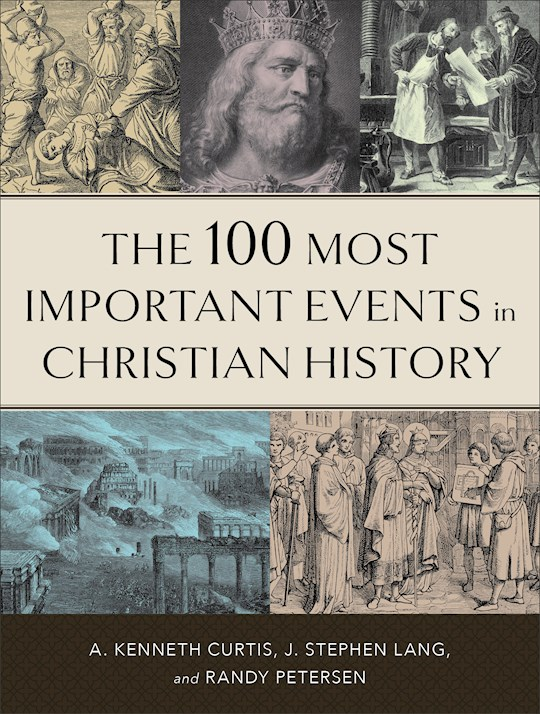 The 100 Most Important Events In Christian History (Repack) by Various | SHOPtheWORD