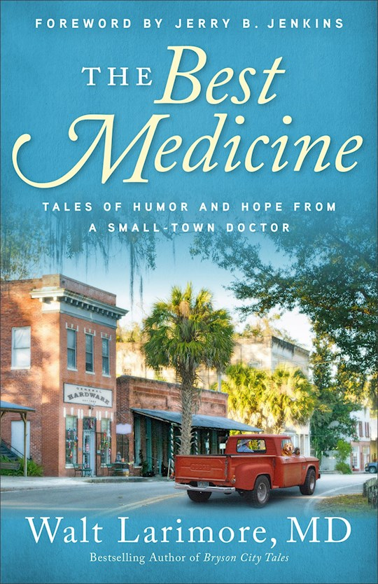 The Best Medicine by Walt Larimore MD | SHOPtheWORD