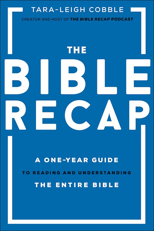 The Bible Recap by Tara-Leigh Cobble | SHOPtheWORD