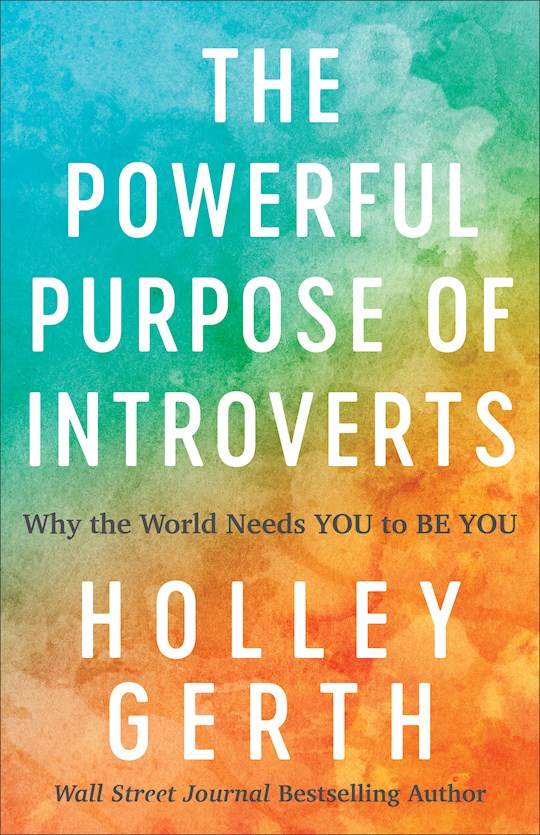 The Powerful Purpose Of Introverts by Holley Gerth | SHOPtheWORD