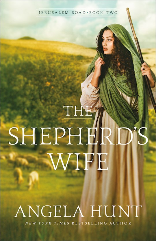 The Shepherd's Wife (Jerusalem Road #2) by Angela  Hunt | SHOPtheWORD