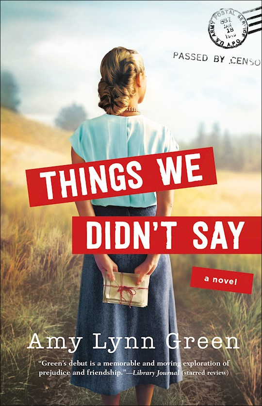 Things We Didnt Say: A Novel by Amy Lynn Green | SHOPtheWORD