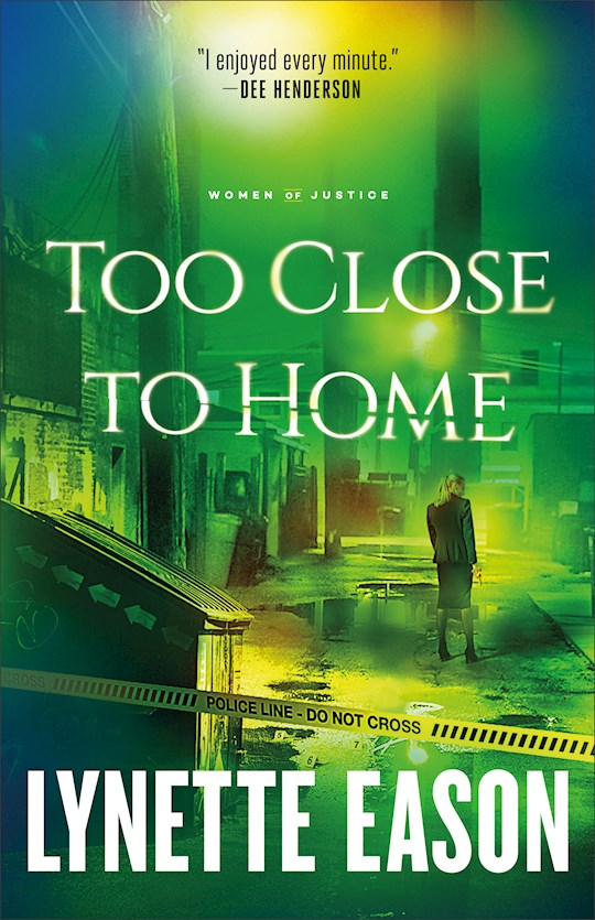 Too Close To Home (Repack) (Women Of Justice #1) (Nov) by Lynette Eason | SHOPtheWORD