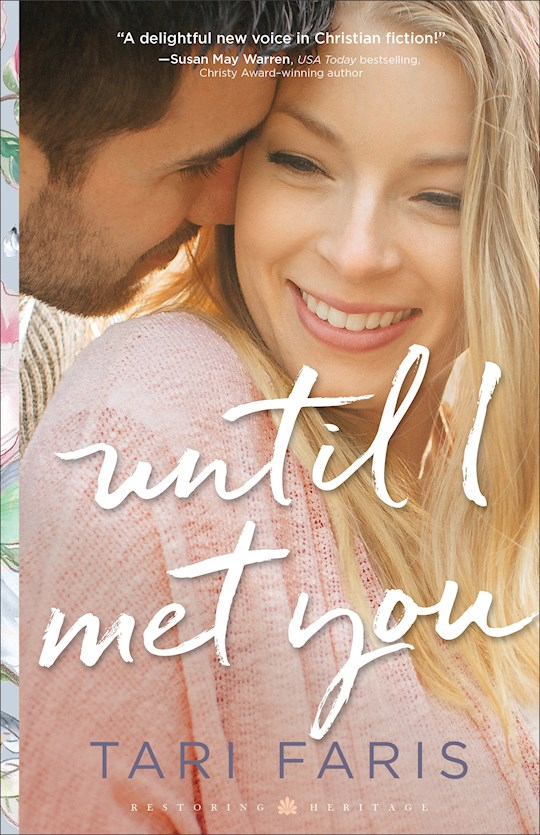 Until I Met You (Restoring Heritage #2) (Sep) by Tari Faris | SHOPtheWORD