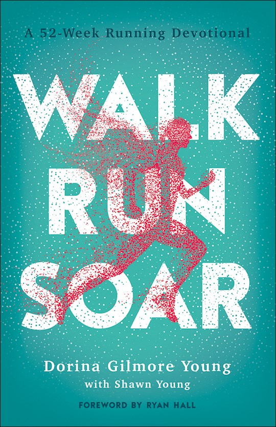 Walk, Run, Soar (Sep) by Dorina Gilmore-Young | SHOPtheWORD