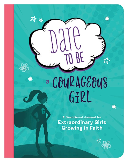 Dare To Be A Courageous Girl by MariLee Parrish | SHOPtheWORD