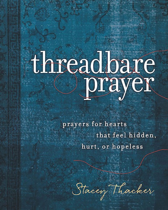 Threadbare Prayer (Oct) by Stacey Thacker | SHOPtheWORD