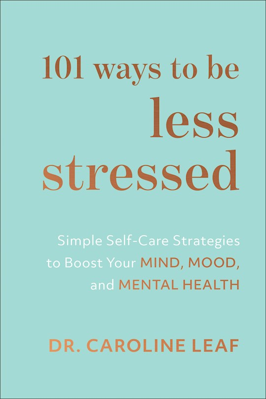 101 Ways To Be Less Stressed by Caroline Leaf | SHOPtheWORD