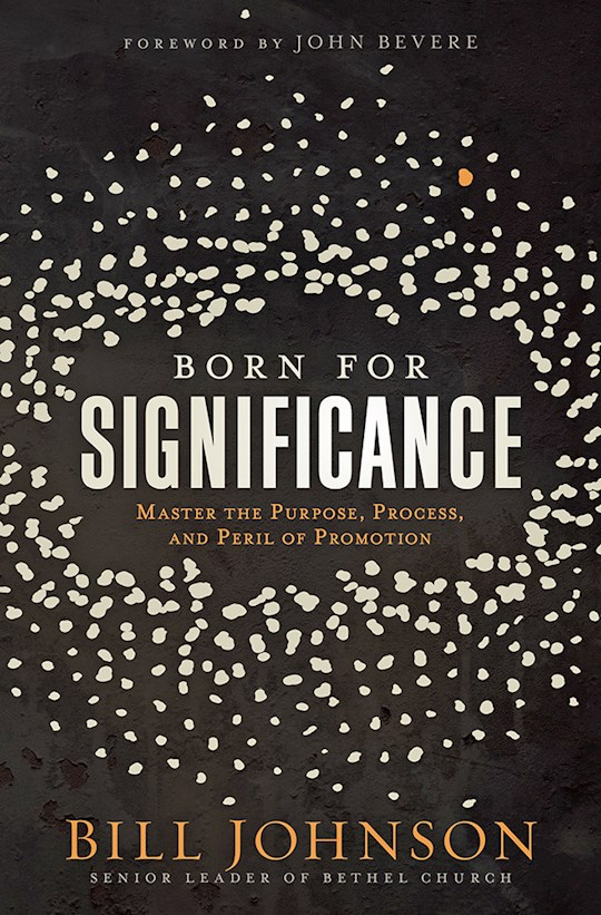 Born For Significance by Bill Johnson | SHOPtheWORD