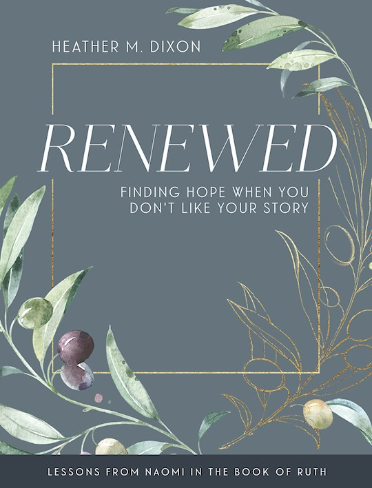 Renewed-Women's Bible Study Participant Workbook by Heather M Dixon | SHOPtheWORD