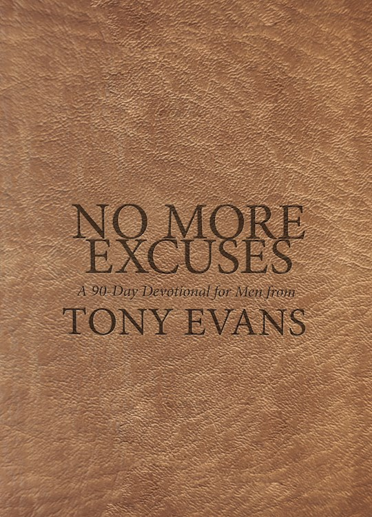 No More Excuses: A 90-Day Devotional For Men by Tony Evans | SHOPtheWORD