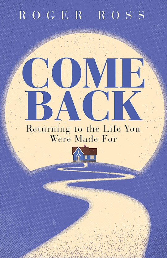 Come Back by Roger Ross | SHOPtheWORD