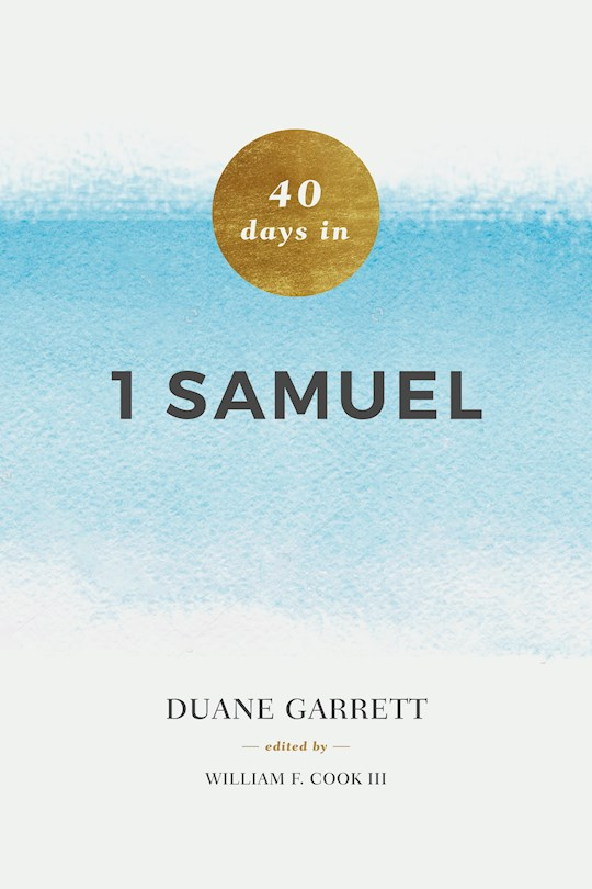 40 Days In 1 Samuel (Nov) by Duane Garrett | SHOPtheWORD