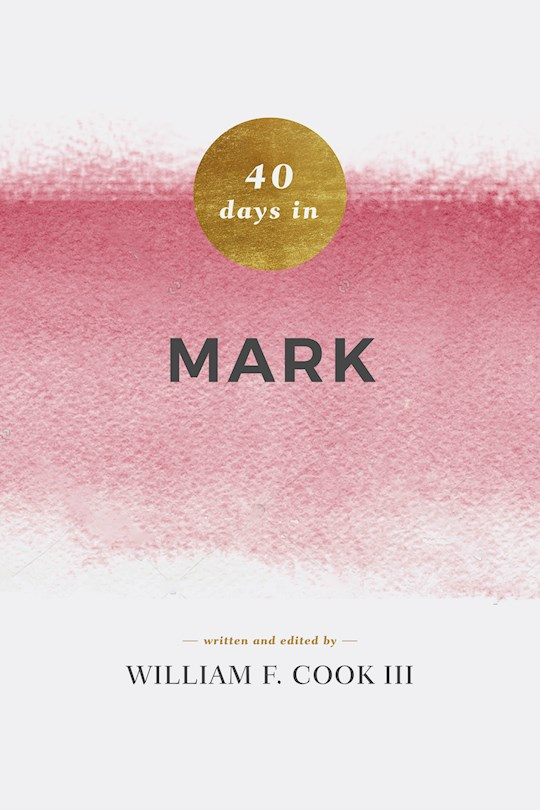 40 Days In Mark (Nov) by Bill Cook | SHOPtheWORD