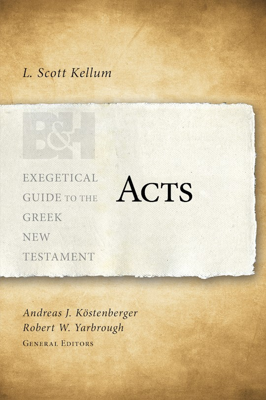 Acts (Exegetical Guide Go The Greek New Testament) by L Scott Kellum | SHOPtheWORD