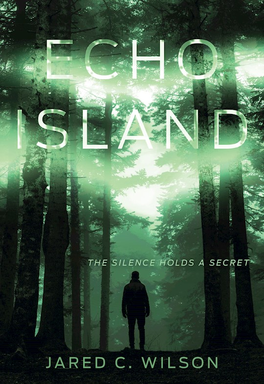 Echo Island by Jared Wilson | SHOPtheWORD