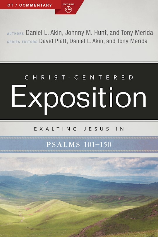 Exalting Jesus In Psalms 101-150 (Christ-Centered Exposition Commentary) (Jan 2021) by Tony Merida | SHOPtheWORD