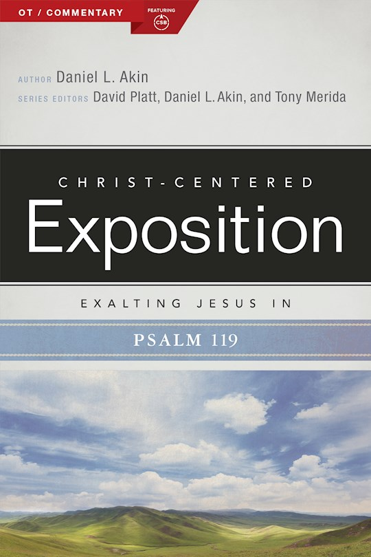 Exalting Jesus In Psalms 119 (Christ-Centered Exposition Commentary) by Daniel Akin | SHOPtheWORD