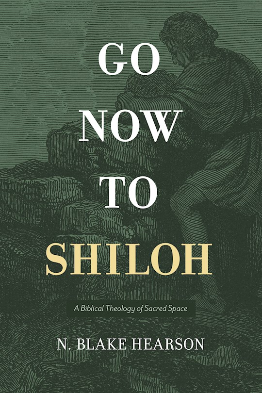 Go Now To Shiloh by Blake Hearson | SHOPtheWORD