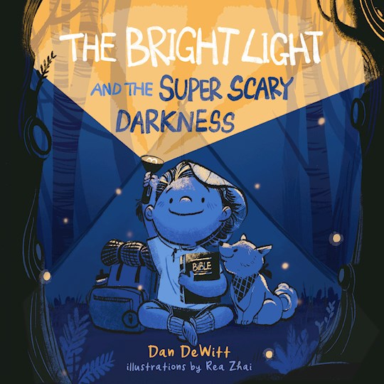 The Bright Light And The Super Scary Darkness (Oct) by Dan DeWitt | SHOPtheWORD
